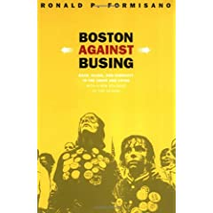 Boston Against Busing: Race, Class, and Ethnicity in the 1960s and 1970s