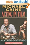 Michael Caine - Acting in Film: An Ac...