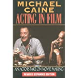 Acting in Film: An Actor's Take on Movie Makingby Michael Caine