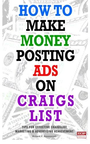 How to Make Money Posting Ads on Craigslist: Tips for Posting Ads on Craigslist Successfully