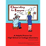 Chemistry for Everyone: A Helpful Primer for High School or College Chemistry ~ Suzanne Lahl