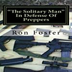 'The Solitary Man': In Defence of Preppers | Ron Foster