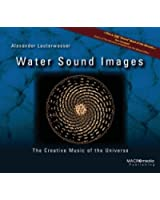 Water Sound Images: The Creative Music of the Universe