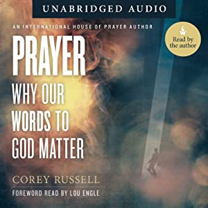 Prayer: Why Our Words to God Matter Hörbuch