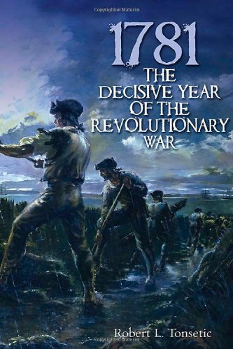 1781: The Decisive Year of the Revolutionary War PDF