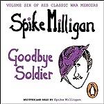 Goodbye Soldier | Spike Milligan