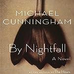 By Nightfall | Michael Cunningham