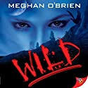Wild Audiobook by Meghan O'Brien Narrated by Alexandria Wilde