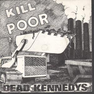Kill The Poor 7 Inch (7 Vinyl 45) UK Issue Pressed In France Cherry Red 1980 by Dead Kennedys