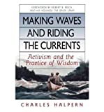 img - for [(Making Waves and Riding the Currents: Activism and the Practice of Wisdom )] [Author: Charles Halpern] [Jan-2008] book / textbook / text book