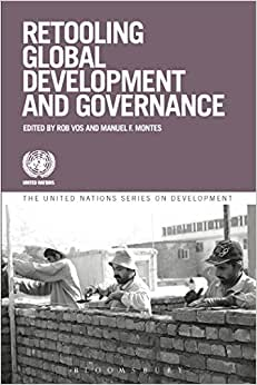 Retooling Global Development And Governance (United Nations Series On Development)