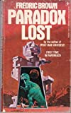 Paradox Lost, and Twelve Other Great SF Stories (Medallion SF, N2656) (0425026566) by Brown, Frederic