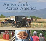 Amish Cooks Across America: Recipes and Traditions from Maine to Montana