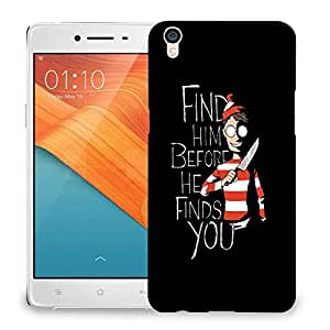 Snoogg Find Him Before He Finds You Designer Protective Back Case Cover For OPPO R9 PLUS