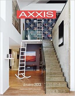Anuario Diseño y Decoracion AXXIS 2013: Ediciones Gamma s.a., Andres