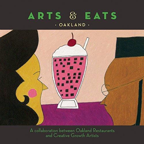 Arts & Eats: Oakland: A Collaboration Between Oakland Restaurants and Creative Growth Artists