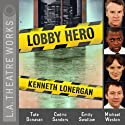 Lobby Hero  by Kenneth Lonergan Narrated by Tate Donovan, Cedric Sanders, Emily Swallow, Michael Weston