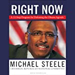 Right Now: A 12-Step Program for Defeating the Obama Agenda | Michael Steele