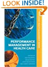 Performance Management in Healthcare: Improving Patient Outcomes, An Integrated Approach (Routledge Health Management)