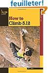 How to Climb 5.12