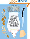 Everyday Cheesemaking: How to Succeed...