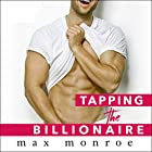 Tapping the Billionaire: Bad Boy Billionaires Series, Book 1 Hörbuch von Max Monroe Gesprochen von: CJ Bloom, Eric Michael Summerer