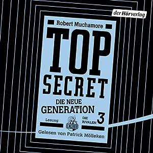 Die Rivalen (Top Secret: Die neue Generation 3) Hörbuch