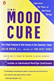 img - for The Mood Cure: The 4-Step Program to Take Charge of Your Emotions--Today book / textbook / text book
