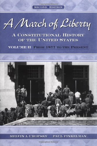 A March of Liberty: Volume 2: From 1877 to the Present: v. 2 (Constitutional History of the United States)