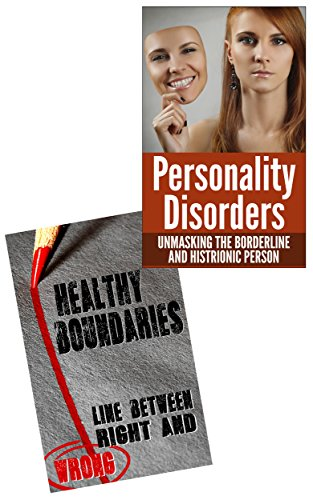 Free Kindle Book : Personality Disorders and Boundaries Box Set: Borderline Personality, Histrionic Personality and Interpersonal Conflict (Difficult People, Toxic Relationships, Mood Disorders)