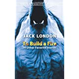 To Build a Fire and Other Favorite Stories (Dover Thrift Editions)by Jack London