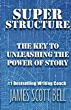 img - for Super Structure: The Key to Unleashing the Power of Story book / textbook / text book