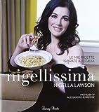 Nigella Lawson Nigellissima. Le mie ricette ispirate all'Italia