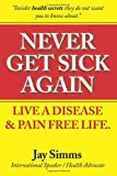 img - for Never Get Sick again book / textbook / text book