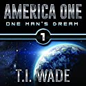 AMERICA ONE: Book 1 Audiobook by T. I. WADE Narrated by Steve Carlson