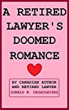 img - for A RETIRED LAWYER'S DOOMED ROMANCE book / textbook / text book