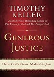 Generous Justice: How Gods Grace Makes Us Just
