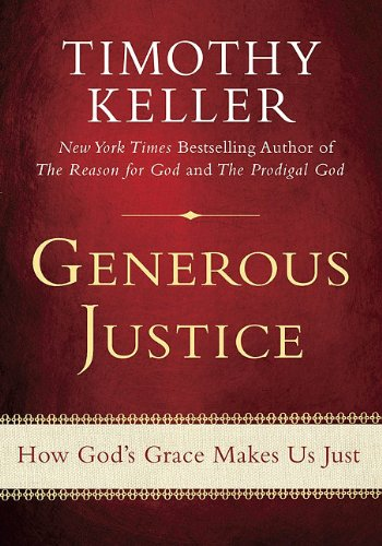 Generous Justice: How God&#8217;s Grace Makes Us Just