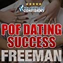 POF Dating Success: How to Stand Out on Plenty of Fish Audiobook by  PUA Freeman Narrated by  PUA Freeman