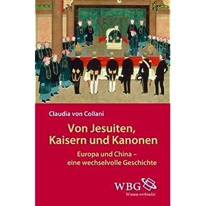 Von Jesuiten, Kaisern und Kanonen: Europa und China - eine wechselvolle Geschichte