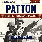 Patton: Blood, Guts, and Prayer | [Michael Keane]
