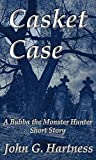 Casket Case - A Bubba the Monster Hunter Short Story