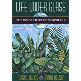 Life Under Glass: Inside Story of Biosphere 2by Abigail Alling