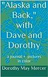 Alaska and Back: with Dave and Dorothy