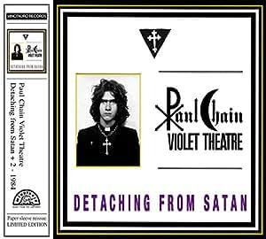 Paul Chain Violet Theatre Detaching From Satan