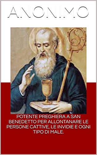 potente-preghiera-a-san-benedetto-per-allontanare-le-persone-cattive-le-invidie-e-ogni-tipo-di-male-