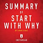 Summary of Start with Why by Simon Sinek: Includes Analysis Hörbuch von  Instaread Summaries Gesprochen von: Dwight Equitz