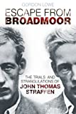img - for Escape from Broadmoor: The Trials and Strangulations of John Thomas Straffen book / textbook / text book