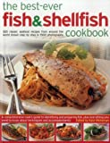 img - for The Best-Ever Fish & Shellfish Cookbook: 320 Classic Seafood Recipes From Around The World Shown Step By Step In 1500 Photographs book / textbook / text book