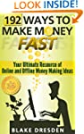 192 Ways to Make Money Fast: Your Ult...